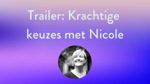 Trailer_ Krachtige Keuzes met Nicole
